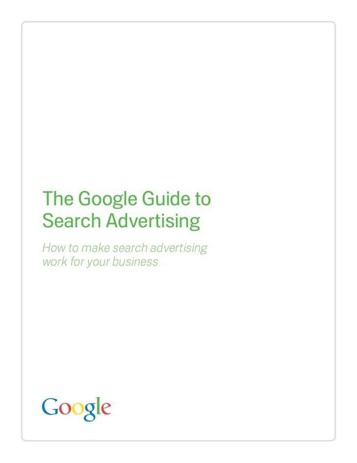 The Google Guide toSearch AdvertisingHow to make search advertisingwork for your business