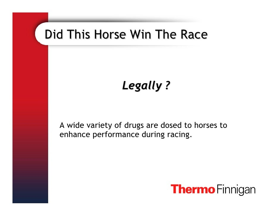 detection of phenylbutazone in race horses Ulcer detection in horses author: horsejournal publish date:  • colonic ulceration from phenylbutazone or following some larvicidal dewormings • inflammatory bowel disease  endoscopic examination of racehorses has found from 70 to 82% have gastric (stomach) ulceration one preliminary survey of endurance horses found 67% while show.