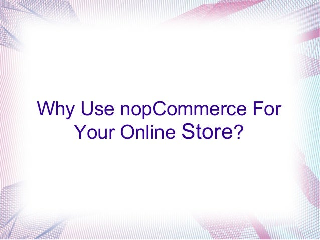 Why Use nopCommerce For Your Online Store?
