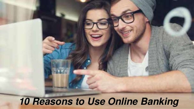 10 Reasons to Use Online Banking