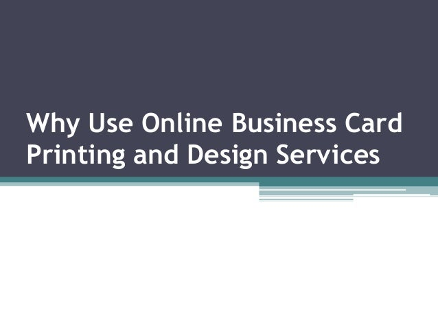 Why Use Online Business Card Printing and Design Services