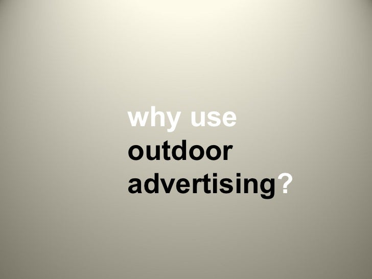 why use  outdoor advertising ?
