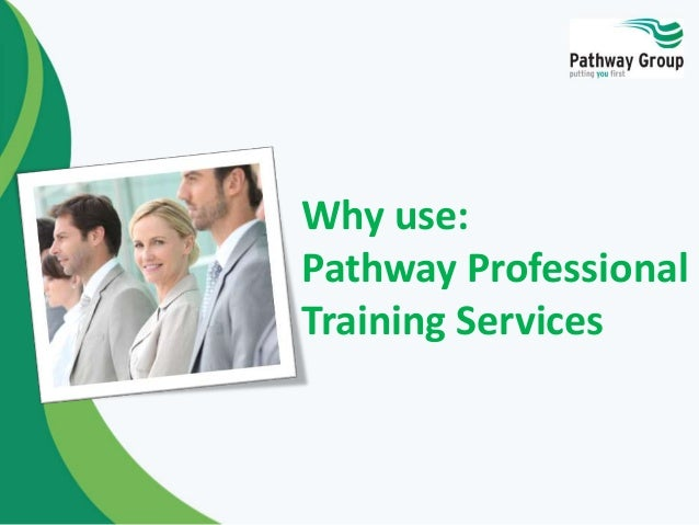 Why use: Pathway Professional Training Services