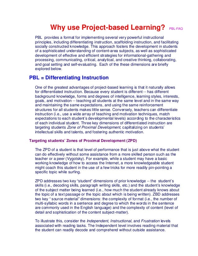 Why use Project-based Learning? PBL-FAQ PBL provides a format for implementing several very powerful instructional princip...