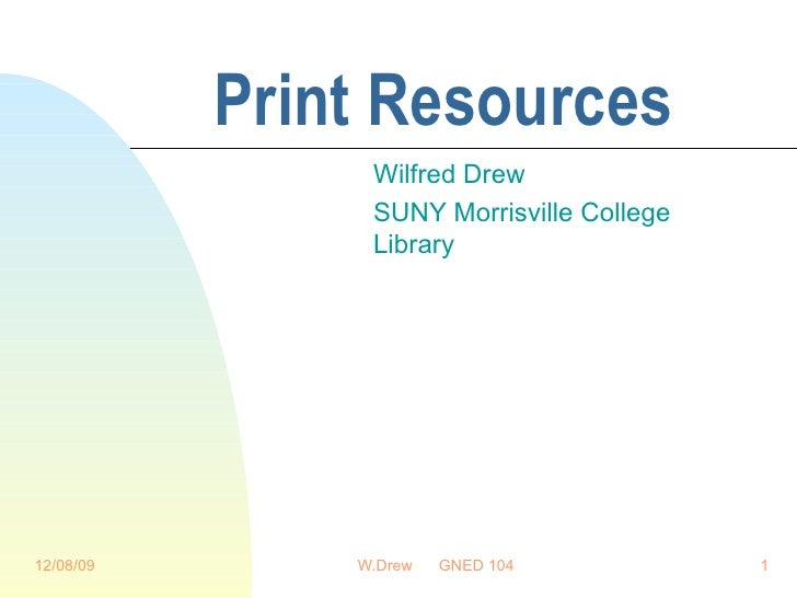 Print Resources Wilfred Drew SUNY Morrisville College Library