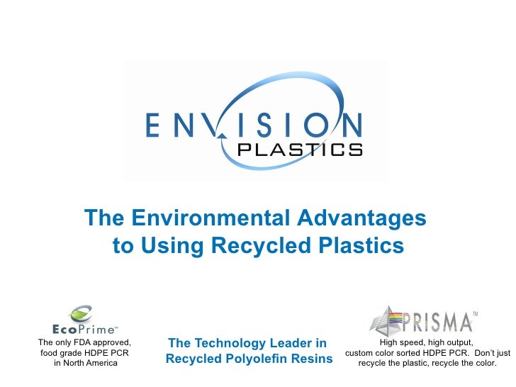The Technology Leader in  Recycled Polyolefin Resins The only FDA approved,  food grade HDPE PCR  in North America High sp...