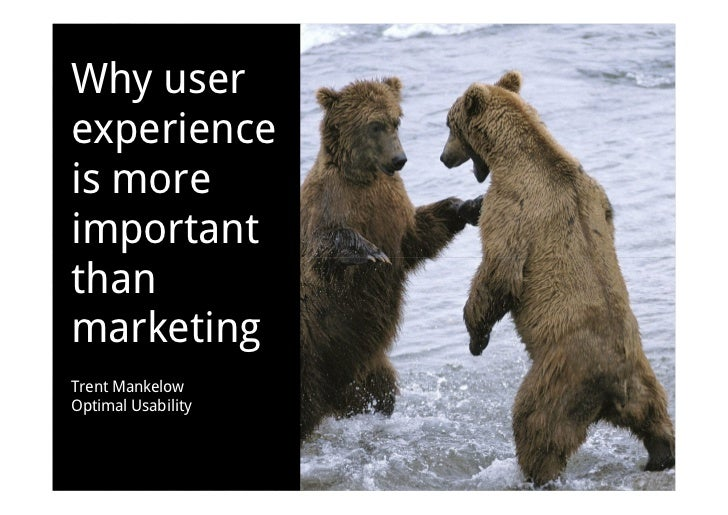 Why userexperienceis moreimportantthanmarketingTrent MankelowOptimal Usability
