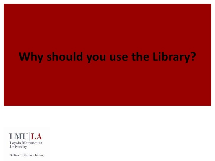Why should you use the Library?<br />