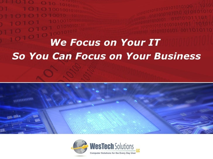We Focus on Your IT  So You Can Focus on Your Business