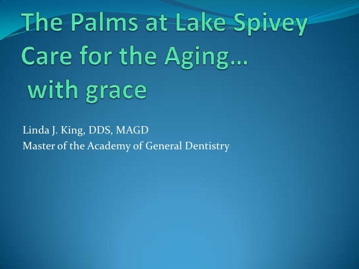 Linda J. King, DDS, MAGD Master of the Academy of General Dentistry