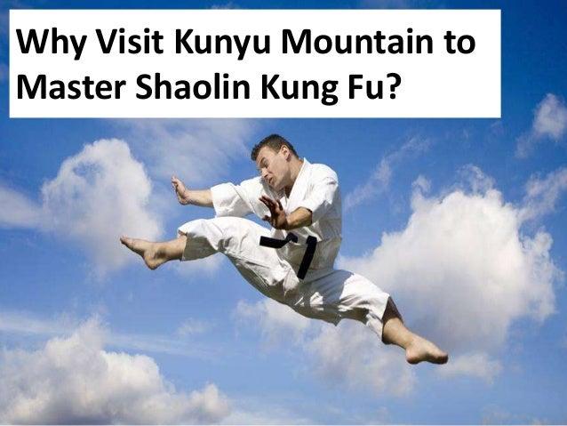 Why Visit Kunyu Mountain to Master Shaolin Kung Fu?