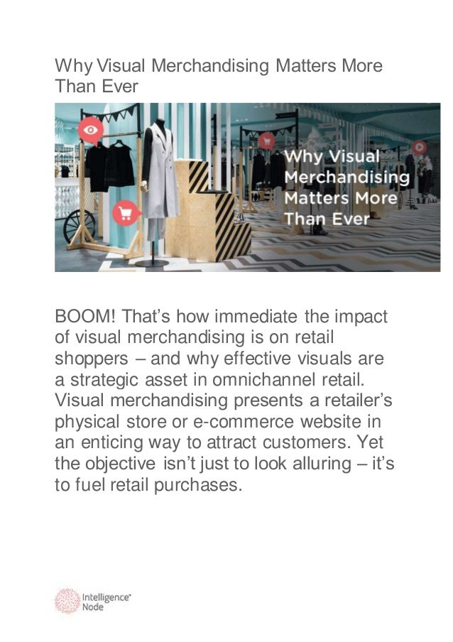 impact of visual merchandising on purchase decision The impact of visual merchandising on impulse buying  activities that impact upon the consumer decision (40)  to study the impact of visual merchandising on the.