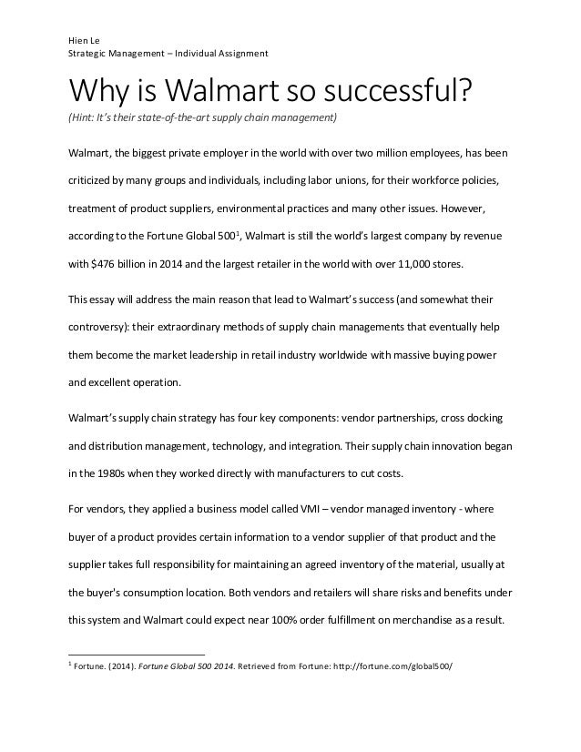 Hien Le  Strategic Management – Individual Assignment  Why is Walmart so successful?  (Hint: It's their state‐of‐the‐art s...