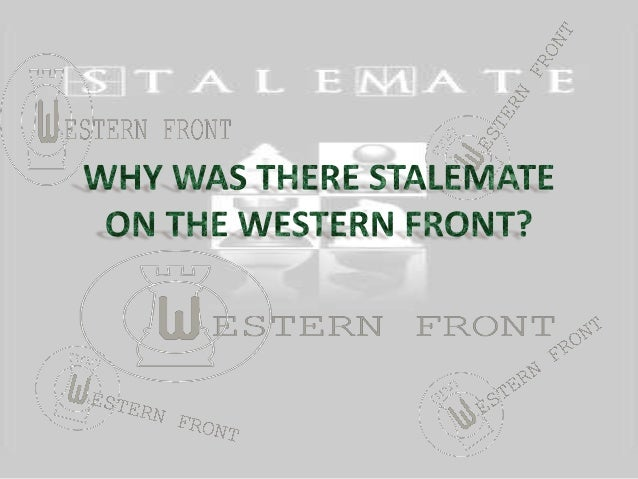 stalemate wwi western front summary 10 significant battles of the first world war  quickly failed and stalemate  the offensive used tactics that were to also prove successful on the western front.