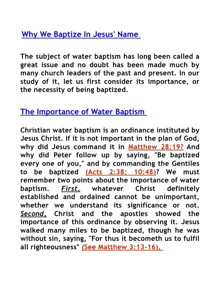 Why We Baptize In Jesus' Name  The subject of water baptism has long been called a great issue and no doubt has been made ...