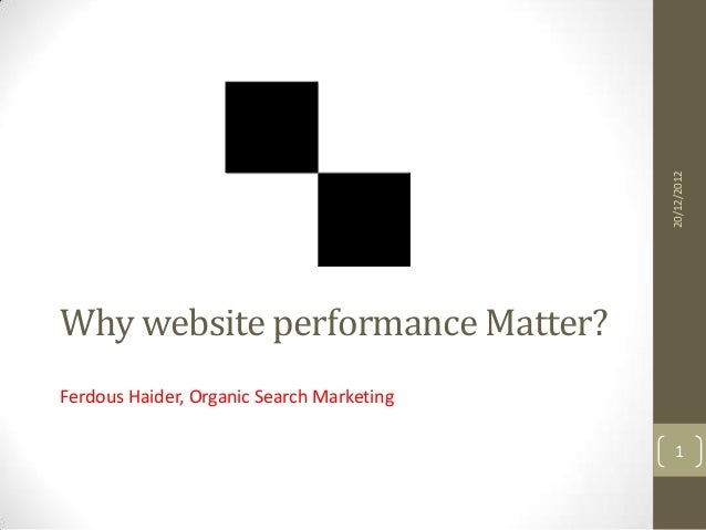 20/12/2012Why website performance Matter?Ferdous Haider, Organic Search Marketing                                         ...