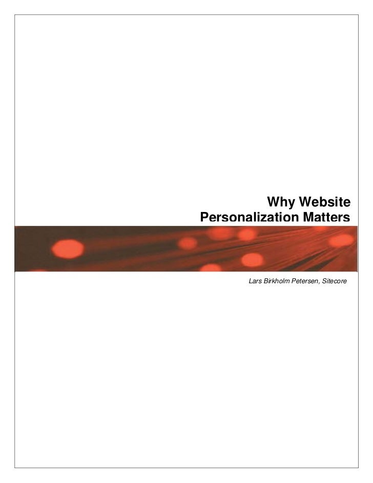 Why Website Personalization Matters                                  Subtitle            Lars Birkholm Petersen, Sitecore