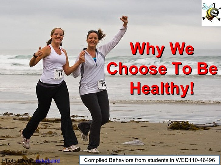 Photo Credit:  mikebaird Why We Choose To Be Healthy! Compiled Behaviors from students in WED110-46496