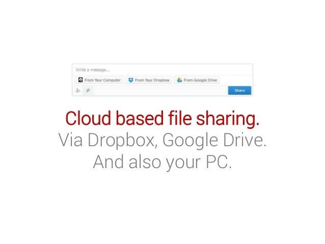 Cloud based file sharing. Via Dropbox, Google Drive. And also your PC.
