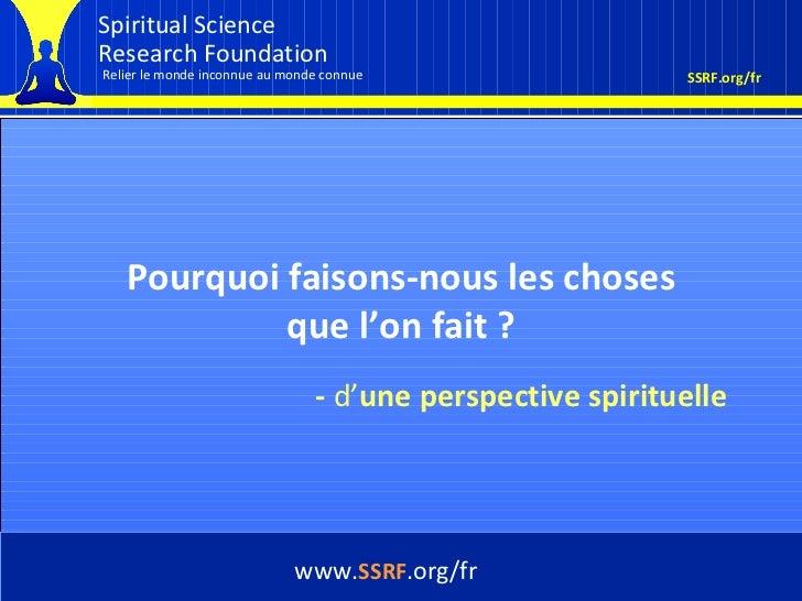 Cover Pourquoi faisons-nous les choses que l'on fait ? www. SSRF .org /fr -  d' une perspective spirituelle