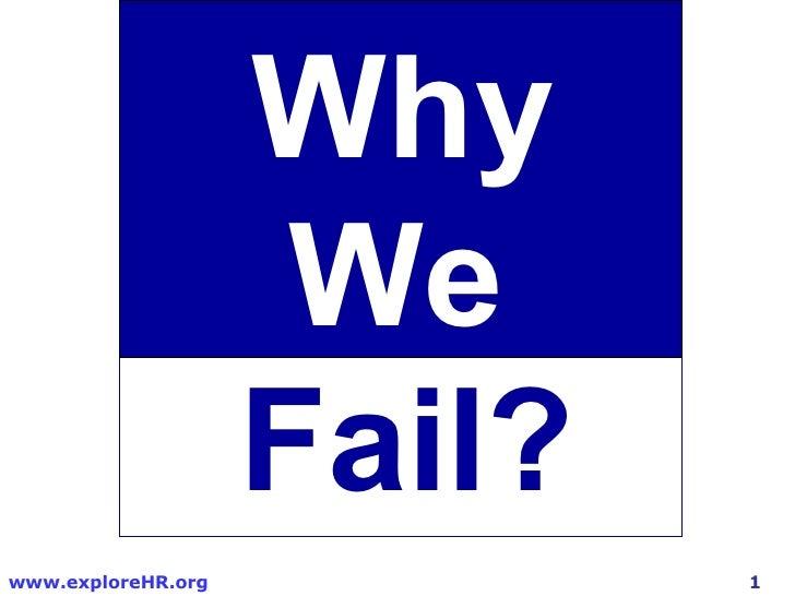 Why                      We                     Fail? www.exploreHR.org           1