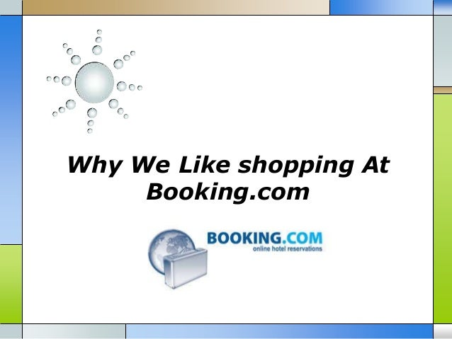 Why We Like shopping At Booking.com