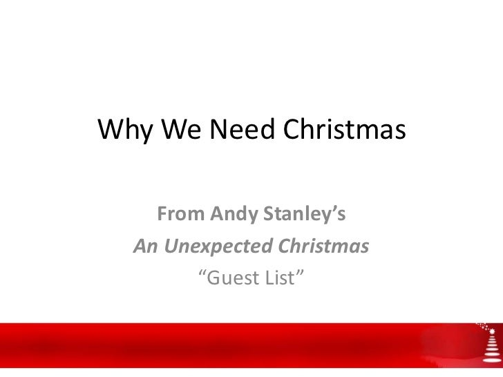 """Why We Need Christmas    From Andy Stanley's  An Unexpected Christmas        """"Guest List"""""""