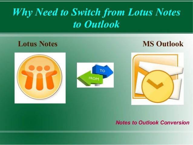 Why Need to Switch from Lotus Notes  to Outlook  Lotus Notes MS Outlook  Notes to Outlook Conversion