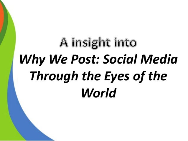 Why We Post: Social Media Through the Eyes of the World
