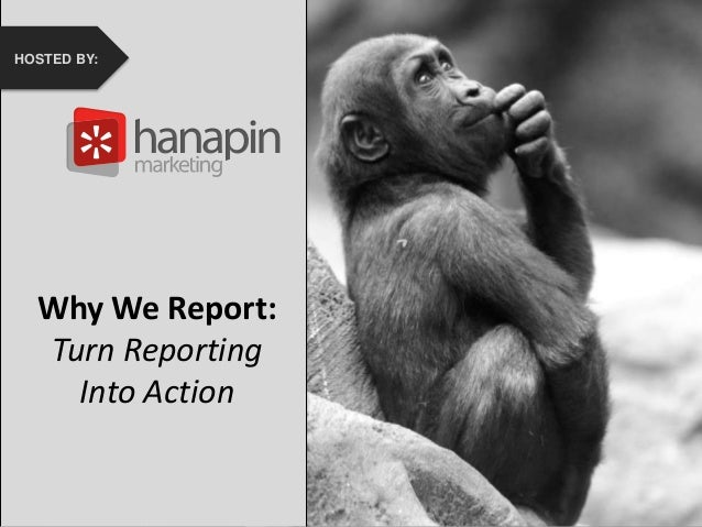 #thinkppc How to Recover from the Holidays Faster Than Your Competition HOSTED BY: Why We Report: Turn Reporting Into Acti...