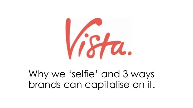 Why we 'selfie' and 3 ways brands can capitalise on it.