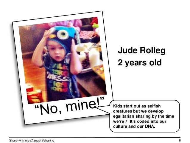 Jude Rolleg                                  22 months old                                Kids start out as selfish       ...