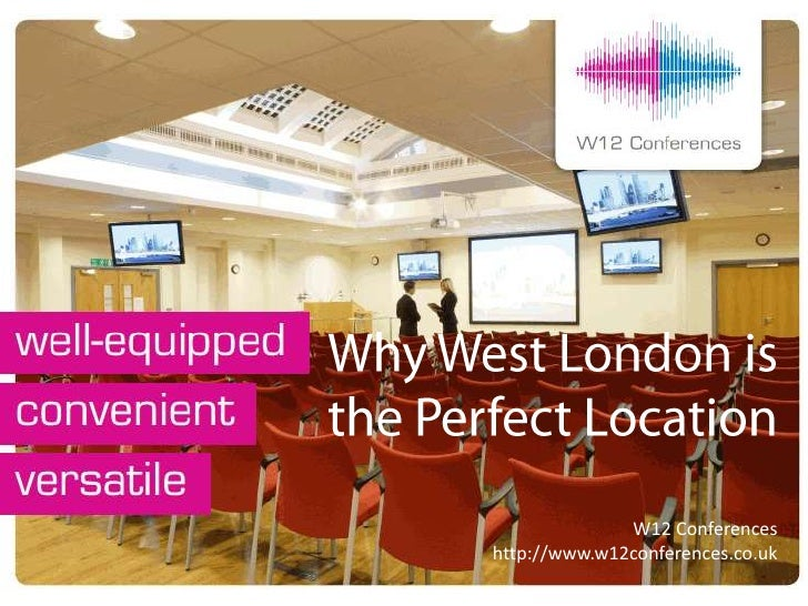 W12 Conferences                  http://www.w12conferences.co.ukW12 Conferences