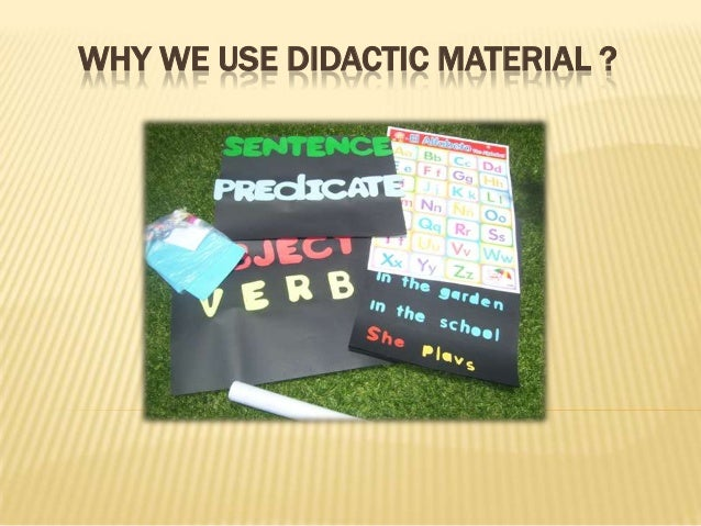WHY WE USE DIDACTIC MATERIAL ?
