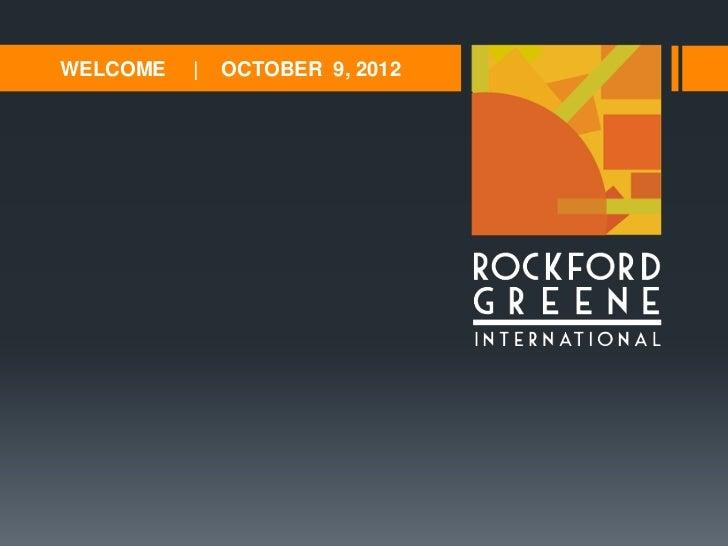 WELCOME   |   OCTOBER 9, 2012