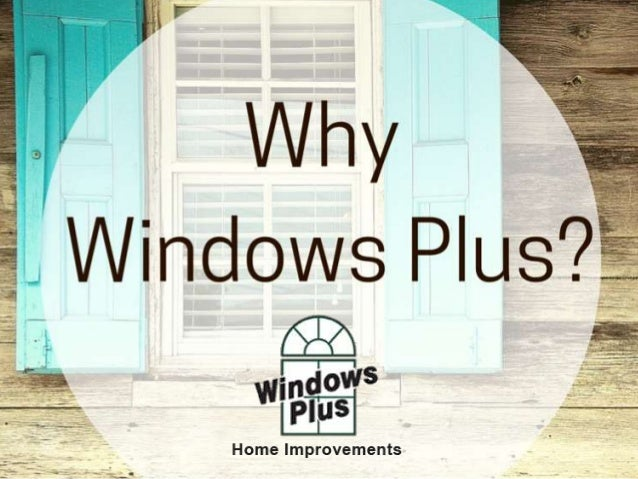 For more information, contact us: 1-902-482-2100 www.windowsplus.ca facebook.com/WindowsPlusHRM twitter.com/windows_plus
