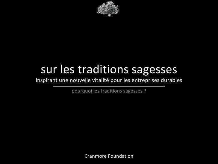 sur les traditions sagessesinspirant une nouvelle vitalité pour les entreprises durables              pourquoi les traditi...