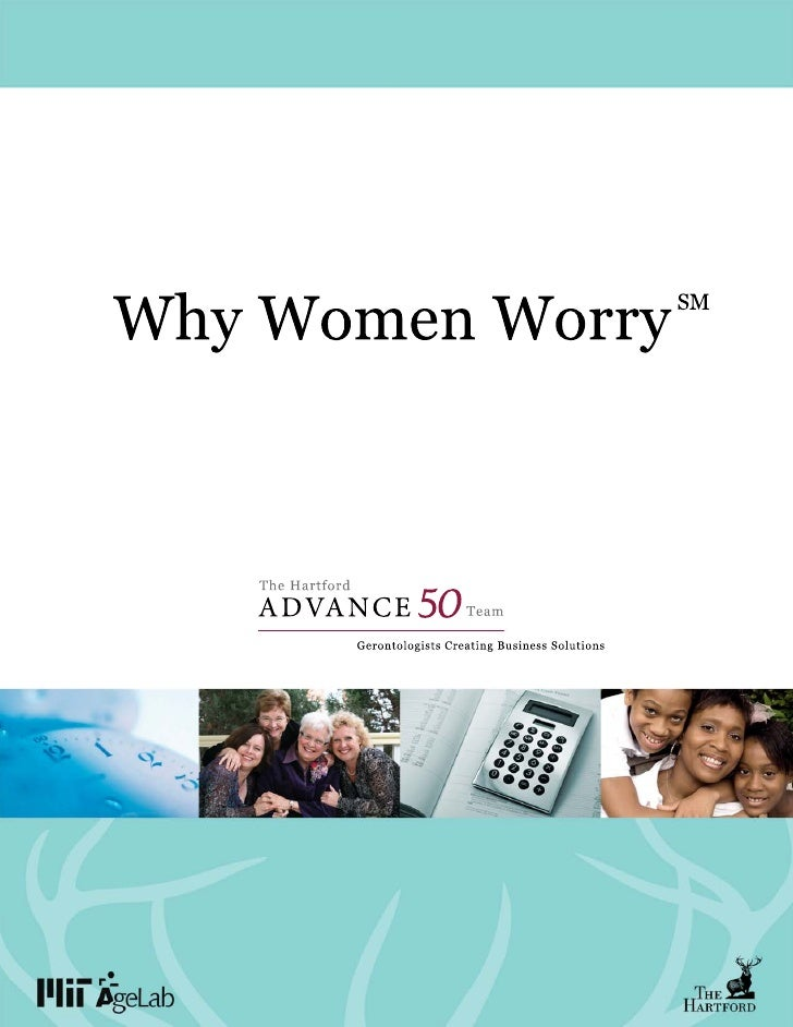 2   Why Women Worry                          SM     Gender matters in retirement planning. Research from The Hartford and ...