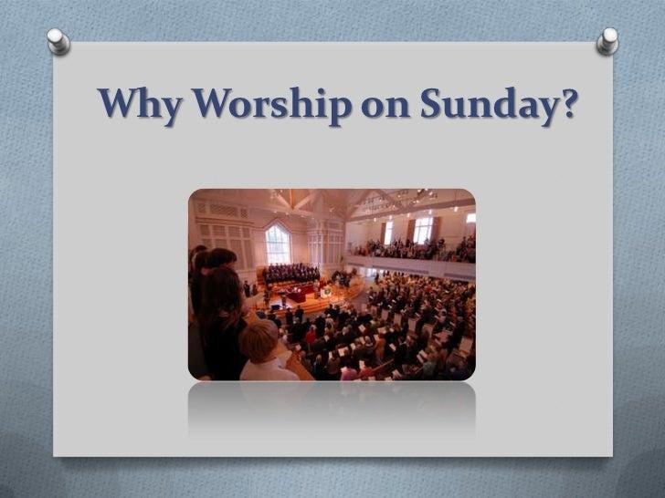 Why Worship on Sunday?