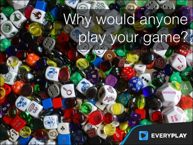Why would anyone play your game?