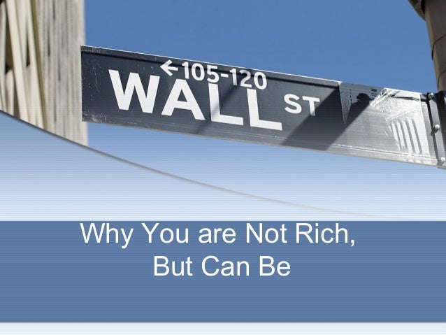Why You are Not Rich, But Can Be