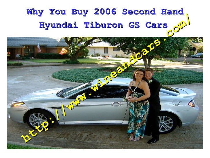 Why You Buy 2006 Second Hand Hyundai Tiburon GS Cars   http://www.wineandcars.com/