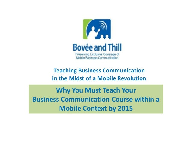 Teaching Business Communication  in the Midst of a Mobile Revolution  Why You Must Teach Your  Business Communication Cour...