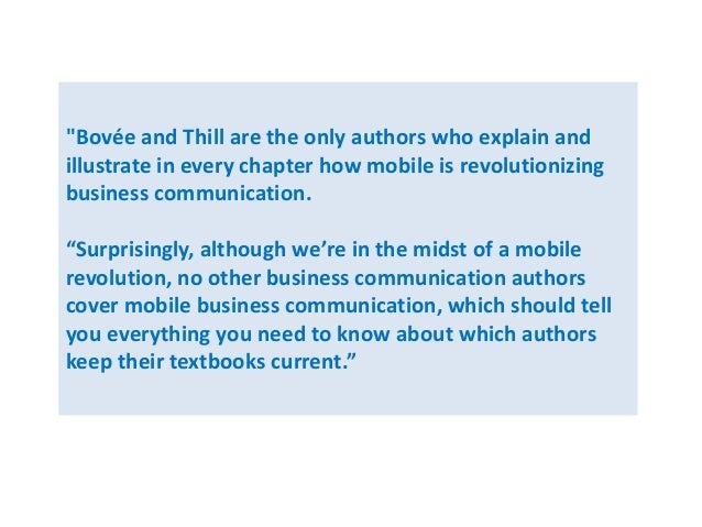 """""""Bovée and Thill are the only authors who explain and  illustrate in every chapter how mobile is revolutionizing  business..."""