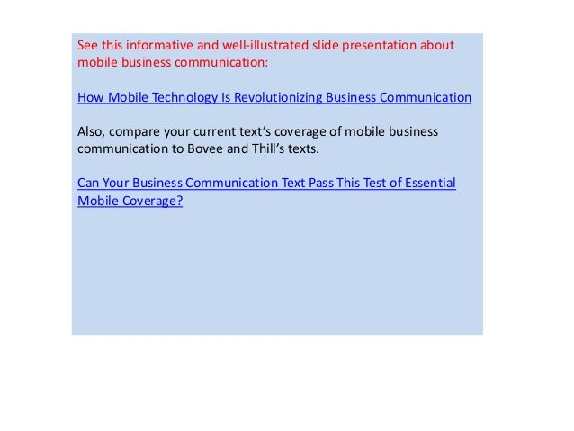 See this informative and well-illustrated slide presentation about  mobile business communication:  How Mobile Technology ...