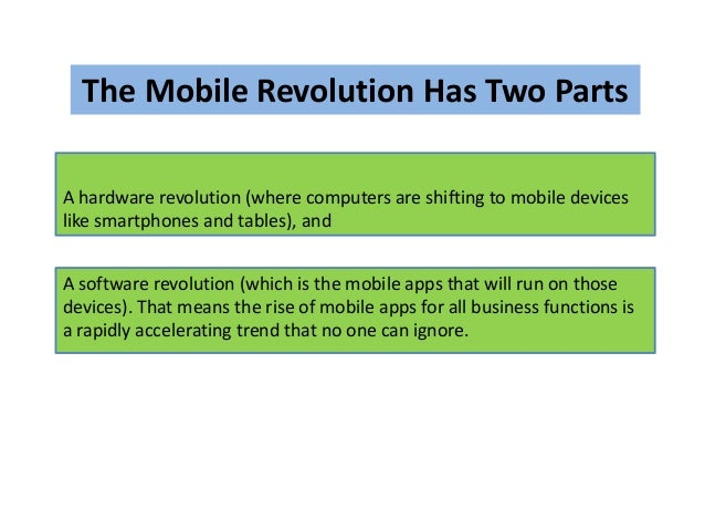 The Mobile Revolution Has Two Parts  A hardware revolution (where computers are shifting to mobile devices  like smartphon...