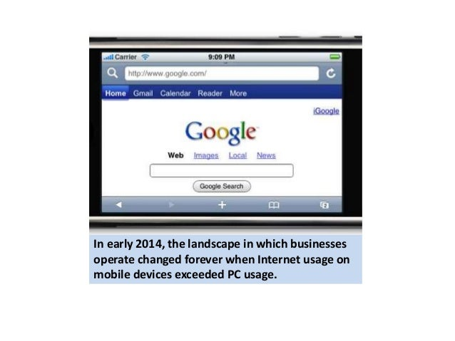In early 2014, the landscape in which businesses  operate changed forever when Internet usage on  mobile devices exceeded ...