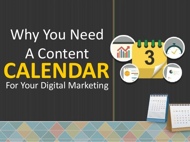 Why You Need A Content CALENDARFor Your Digital Marketing