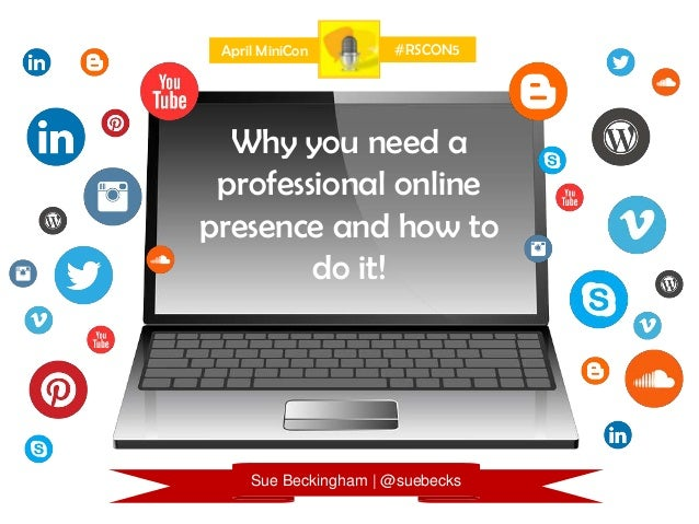 Why you need a professional online presence and how to do it! April MiniCon Sue Beckingham | @suebecks #RSCON5