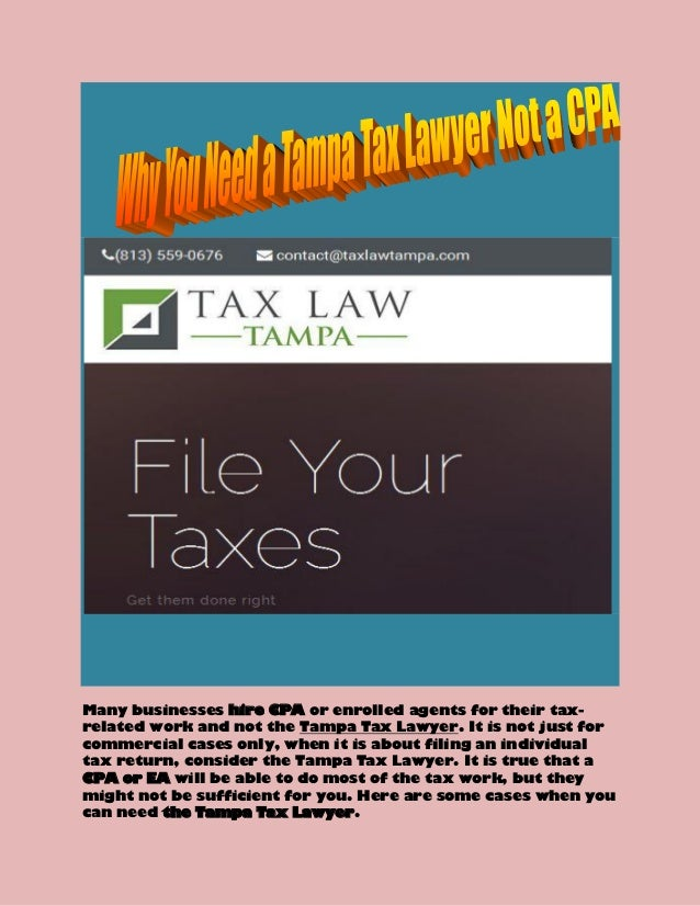 Many businesses hire CPA or enrolled agents for their tax- related work and not the Tampa Tax Lawyer. It is not just for c...
